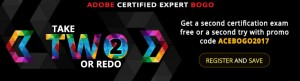 adobe-certified-exam-bogo-take-two-or-redo-2017